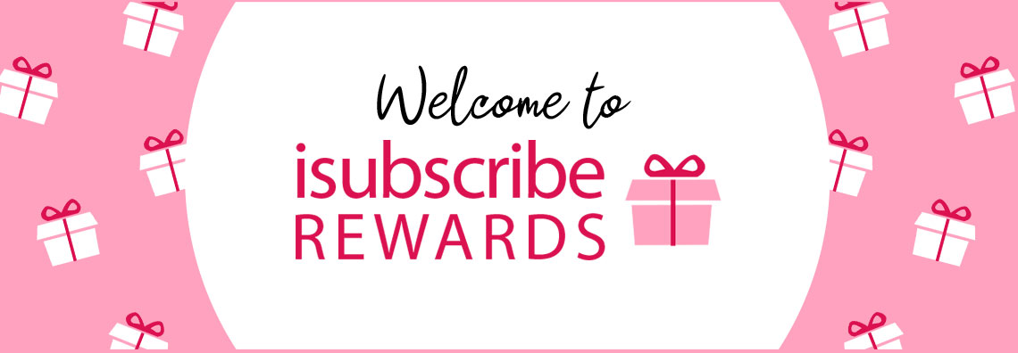 Welcome to isubscribe Rewards